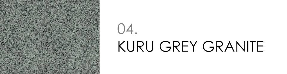 4 - KURU GREY GRANITE
